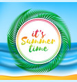 summer time on colorful beach vector image vector image