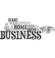what you need to start a home business text word vector image vector image
