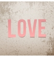 Pink paper Love Word on grunge Background vector image