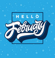 hello february typography with rectangle frame vector image vector image