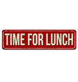 time for lunch vintage rusty metal sign vector image
