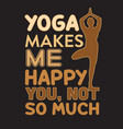 yoga quote and saying good for print design vector image vector image