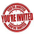 youre invited grunge rubber stamp vector image
