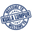 welcome to kuala lumpur blue round vintage stamp vector image vector image