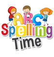 font design for word spelling time with kids in vector image vector image