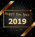 golden bow happy new year 2019 with dark vector image vector image