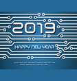 2019 happy new year circuit tecnology vector image vector image
