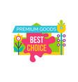 premium good best choice sale emblem flower vector image vector image