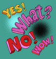 yes no wow what comic pop art text vector image vector image