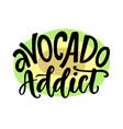 avocado addicted funny vegan healthy t shirt print vector image vector image