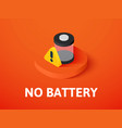 no battery isometric icon isolated on color vector image vector image