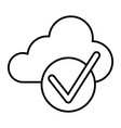 cloud with check thin line icon cloud and tick vector image vector image