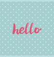 hello pink sign in frame on mint green background vector image vector image