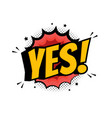 word yes in retro comic speech bubble vector image vector image