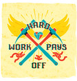 hard work pays off vector image vector image