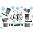 hello winter i like winter mitten boot scarf vector image vector image