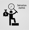 seek and you shall find a motivational and vector image vector image