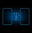 versus screen design vector image vector image