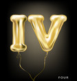 roman 4 number gold foil balloon iv form vector image vector image