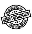 under construction round grunge black stamp vector image vector image