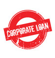 corporate loan rubber stamp vector image