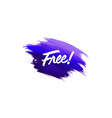 hand-written lettering brush phrase free with vector image