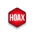 hoax label red sign vector image