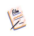film scenario papers and pencil handwritten movie vector image
