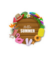 hello summer wooden board with summer elements vector image vector image
