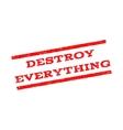Destroy Everything Watermark Stamp vector image