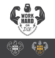 Emblem work hard or die vector image