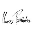 happy birthday modern brush lettering for vector image