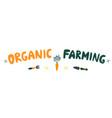organic farming gardening letterings local vector image