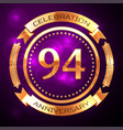 ninety four years anniversary celebration with vector image vector image
