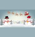 snowman reindeer and santa claus on winter village vector image