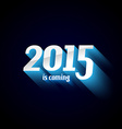 Modern Style 2015 New Year is coming background vector image