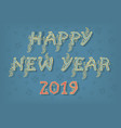 happy new year 2019 snowflakes vector image vector image