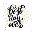 best day ever hand drawn motivation lettering vector image vector image