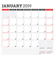 calendar planner for january 2019 week starts on vector image vector image
