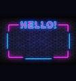 hello neon sign for flyer design neon frame vector image