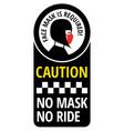 no mask no ride sign vector image