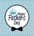 happy fathers day card celebration party vector image