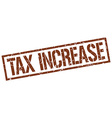 tax increase stamp vector image vector image