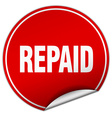 repaid round red sticker isolated on white vector image vector image