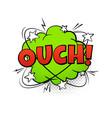 comics balloon ouch text cartoon speech bubble vector image vector image