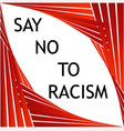 Say no to racism graphic vector image