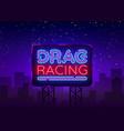 drag racing neon sign racing design vector image vector image