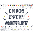 Enjoy every moment Hand drawn postcard Cute vector image