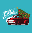 christmas truck with fir tree holiday greeting vector image