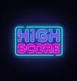 high score neon text high score neon sign vector image